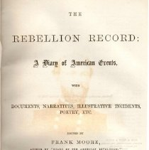 Image of E 468 R29 Vol. 7 - The Rebellion Record, Vol. 7  includes diary of events, documents from government regarding secession and war, rumors and incidents and poetry related to war.
