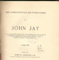 Image of E 302 J42 Vol. IV - Letters and public papers of John Jay from 1794-1826.  Volume 4 includes index for all four volumes.