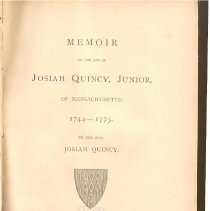Image of E 263 M4 Q72 - Life of Josiah Quincy, including defense of soldiers accused of murder in the Boston Massacre, illness, journey to England and death at sea before returning to America.