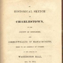 Image of F 74 C4 B2 V. 37 - History of Charlestown from beginning to 1813.