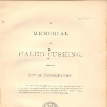 Image of E 415.9 C98 N5 - Death of Caleb Cushing  Action of the City Government  Decorations and invited guests  Exercises at City Hall  Eulogy by Hon. George B. Loring  Letters from invited guests  Biographical Sketch  Appendix