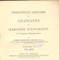 Image of LD 2139 S5 Vol. I - Biographies of early graduates of Harvard University, arranged by year of graduation.