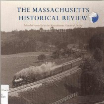 """Image of F 61 M37 2000 - Massachusetts Historical Review for the Year 2000.  Contents: -The High-Speed Photographs of Francis Blake -""""Finish The Fight"""": The Struggle for Women's Jury Service in Massachusetts,      1920-1994. -Roots of the Internet: A Personal History -""""Father of the Whole Enterprise"""": Charles S. Storrow and the Making of        Lawrence, Massachusetts, 1845-1860 -Review Essay: Massachusetts in Memory -Index."""