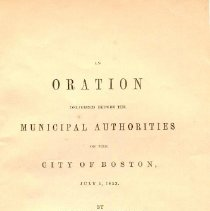 Image of F 64.5 Bigelow - Oration on the history of United States to 1853.  The Dinner at Faneuil Hall with addresses by Edward Everett and others  Order of Services at the Old South Church before the City Council of Boston.