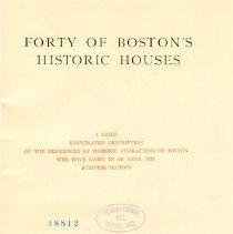 Image of F 73.37 S795 - Photographs and illustrations of forty of Boston's most historic houses in 1912.  Includes brief history of each house.