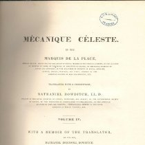 Image of QB 351 L32 Vol. 4 - Volume 4 - With a memoir of the translator, by his son, Nathaniel Ingersoll Bowditch.   Theory of the satellites of Jupiter, Saturn, and Uranus. 9th book. Theory of comets. 10th book. On several subjects relative to the system of the world. Supplement to the tenth book: On capillary attraction. Supplement to the theory of capillary attraction.