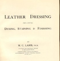 Image of TS 965 L3 1925 - Instructions and formulas for the dyeing and dressing of leather. Includes detailed and many illustration of machines and techniques used as well as leather samples of results.  Index.