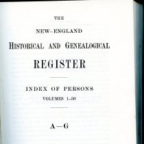 Image of F1 .N56 Index V. 1-50 A-G 1972 - The New-England Historical and Genealogical Register Index of Persons Volumes 1-50 | A-G lists person by last surname and all associated names. Includes issues and page number.