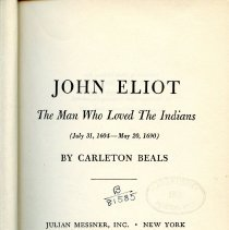 Image of E78 .M4 E518 - John Eliot The Man Who Loved The Indians (July 31, 1604-May20, 1690)
