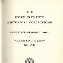 Image of F72 .E7 E812 V.68-85 - The Essex Institute Historical Collections Name, Place and Subject Index fo Volumes LXVIII (68) to LXXXV (85) 1931-1949