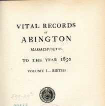 Image of F74 .A1 A2 - Vital records for the town of Abington, MA - this is volume one and includes births upto 1850.