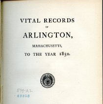 Image of F74 A7 A7 - Vital Records of Arlington, Massachusetts, To The Year 1850 -- Book includes birth, marriages and deaths.