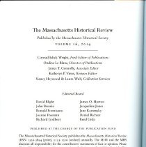 """Image of F61 .M245 2014 - Massachusetts Historical Review -- Volume 16, 2014  Contents:  """"Cotton Mather and the Emerson Family"""" by Dustin Griffin  """"'Little Tanned Agriculturalists': The Boston Asylum' and Farm School for Indigent Boys by Trisha Posey  Profile:  John Quincy Adams's Republicanism: """"A Thousand Obstacles Apparently Stand before Us"""" by Cory M. Pfarr  Notes and Documents  Stories Unfolded: William Hull Clarke and His Teaching of Margaret Fuller's 1844 Summer Journal by Martha L. Berg and Alice de. V. Perry  Review Essay  """"Place Marketing: Boosters and Branding by Elihu Rubin  Correspondence  To The Editors -- Antonio T. Bly  Index"""