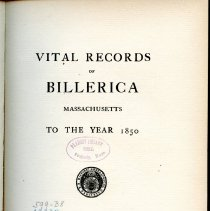 Image of F74.B4 B6 - Vital Records of Billerica Massachusetts To The Year 1850. Book includes population growth along with birth; marriage and death information.
