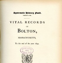 Image of F74 .B5 B5 - Vital Records of Bolton, Massachusetts to the end of the year 1849. Book includes population growth along with birth; marriage and death information.