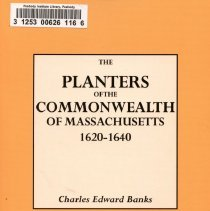 """Image of F 67 .B19 2006 - Edited from the Genealogical Publishing Company Website.  The Planters of the Commonwealth of Massachusetts 1620-1640"""" lists the names of 3,600 passengers on the ninety-six. In addition to the names of passengers and ships, places of origin, and places of residence in America, the book includes indexes to surnames, ships, English parishes, and New England towns."""