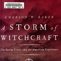 """Image of KFM 2478.8 .W5 B35 2014 - """"A Storm of Witchcraft: The Salem Trials and the American Experience"""" looks at what lead up to the Witch Trials, but its after effects as a way to bring the Trials into a larger context of what happened; why it happened and what was the final result.  Contents: Introduction : An old valuables cabinet -- Satan's storm -- The city upon a hill -- Drawing battle lines in Salem Village -- The afflicted -- The accused -- The judges -- An inextinguishable flame -- Salem end -- Witch City? -- Appendices : 1. People accused of witchcraft in 1692 who are named in the court records ; 2. Additional people accused of witchcraft in 1692-1693 ; 3. Ministers and their close family members accused of witchcraft in 1692."""