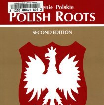 """Image of E 184 .P7 C5 2014 - The book """"Polish Roots"""" by Rosemary A. Chorzempa provides an insightful way to understand and research Polish genealogy. By looking at the geography & history of Poland one can get a better understanding of where records maybe found and who lived where in Poland such as the Russians,, Austrians, Germans, Ukrainians, and Lithuanians.  Contents:pt. 1. Research in America. Valuable records ; Polish genealogical research in America ; Polish genealogical societies -- pt. 2. Research in Poland. Life in Poland ; Other ethnic groups in Poland ; Geographic and ethnic areas of Poland ; Maps and gazetteers ; Research using records from Poland ; Church records ; Civil records ; Surnames ; Christian or first names ; Breaking the language barrier ; Writing letters to Poland ; When you visit Poland."""