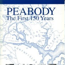 Image of F 74 P3 D68 2000, c 7 - First 150 (sesquicentennial) years of Peabody. This thirty-nine page book provides a brief but concise glimpse into the history and people of Peabody starting when Peabody was a part of Salem until South Danvers, now Peabody, broke away from Danvers in 1855.