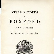 "Image of F74.B54 B6 - A copy of ""Vital Records of Boxford Massachusetts to the end of the year 1849"" that ws published by the Topsfield Historical Society. Book includes birth, marriges and deaths in the town."