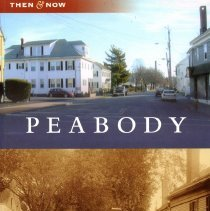 Image of F74.P35 P69 2008 - Book uses historic photographs and looks at Peabody of now.