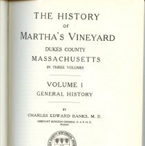 "Image of F72.M5 B21 Vol. 1 - The three (3) volume set of ""The history of Martha's Vineyard, Dukes County, Massachusetts"" by Charles Edward Banks, M.D. Volume one covers the general history of Martha's Vineyard and Dukes County"