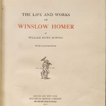 """Image of ND 237 H7 D6 - Biography of Winslow Homer   Contents include:  Introductory Note 1. The artist and the man 2. Early days in Boston and Cambridge 3. New York -- The Great War 4. Early works 5. Life in the country 6. Among the Negoes 7. Tynemouth -- English Series 8. Prout's Neck 9. """"The life line"""" 10. Nassau and Cuba 11. Marine pieces with figures 12. Etchings -- paintings of the Early Nineties 13. Milesstones on the Road of Art 14. The portable painting house 15. The great climacteric 16. The O'B. picture 17. Hours of despondency 18. Incidents of the last years 19. Homer's death.  Appendix Bibliography  Index"""