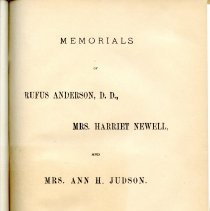 """Image of LD 571.B25 - The book """"Memorials of Rufus Anderson, D.D., Mrs. Harriet Newell and Mrs. Ann H. Judson"""" was published by American Printing House in Lawrence MA in 1885. The book includes speeches from members of the staff and faculty for the presentation of the portraits of Rufus Anderson, D.D., Harriet Newell and Ann H. Judson. The portraits were formally presented to Bradford Academy on March 26, 1884.   Teh portrait of Dr. Anderson, """"who was for many years President of the Board of Trustees, was the gift of Mr. Elbridge G. Wood and Mr. John L. Hobson of Haverhill. Mrs. Judson portrait was given by the pupils at the Academy for the year 1883 and the portrait of Harriet Newell was given by Mrs. Mary F. Ames of Haverhill on behalf of the Center Congregational Church.  The first speaker was Dr. Seeley; next was Dr. Crowell and then Mr. Porter;  At the back of the book is a listing of the Trustees of Bradford Academy; listing of the staff; a break down of the course of study, which covers four years. There is also a listing of preparatory course; special courses and courses on the Bible. Next is a school calendar for the 1885-1886 school year with a listing of the expenses to attched the school. Lastly is a short essay that provides general information. The last few pages goes over the circular about the school, its history, what it stands for and why people attend."""