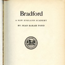"""Image of LD 7251 .B752 P6 - The book """"Bradford A New England Academy"""" by Jean Sarah Pond. This edition was published in 1930 and was published by the Bradford Academy Alumnae Association. The book provides a detailed history of Bradford Academy. This edition stops short of when the Academy became a junior college in 1932, but that would be covered in the 1950 edition.  Table of Contents:  Introduction  1. A New England Village 2. Eighteenth-Century Schools 3. The Rise of the Academies 4. How Bradford Academy Began (1802-1803) 5. The First Two Terms - 1803 6. A Dim Decade - 1805-1815 7. Bradford Touches Asia 8. Mr. Greenleaf and His Boys 9. Mss Hasseltine and Her Girls 10. Three Neighbors - Ipswich, Abbot and Bradford 11. To the Half Century Mark - 1836-1853 12. From the Old Buildings to the New - 1868-1875 13. The Principalship of Annie E. Johnson - 1875-1894 14. To The New Century - 1894-1901 15. Trustees - 1895-1928 16. The Principalship of Laura A. Knott - 1901-1918 17. Junior College and Preparotory School - 1918-1928 18. Music and Art at Bradford 19. Bradford Academy Alumnae Association - 1870-1928  Bibliography"""