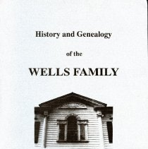 "Image of CS 71 .W455 1999 - The ""History and Genealogy of the Wells Family"" by John L. Cobb is a supplement to ""The History and Genealogy of the Wells Family"" by Philip L. Cobb that was printed in 1897.