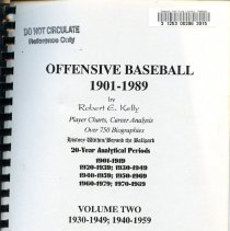 "Image of GV 867.3 K45 1995 v.2 - Volume two (2) of a five volume set on ""Offensice Baseball from 1901-1989."" This volume covers 1930-1949 and 1940-1959. The book was edited by Robert E. Kelly."