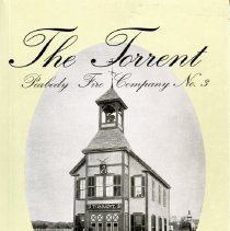 "Image of TH 9504 .M471 B57 1996 - The book ""The Torrent : Peabody Fire Company No. 3 : an early history"" by Ann Zaorski Birkner tells the story and history of firefighting in Peabody; specifically of Engine No. 3, which is now part of the Peabody Historical Society and sits near the Smith Barn next to Brooksby Farm.