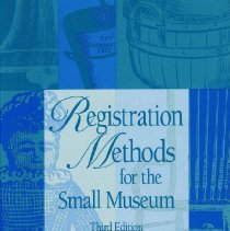 Image of Third Edition of Registration Methods for the Small Museum by Daniel B. Reibel, a definitive guide to registration methodology discussing small musuems and technology. - book