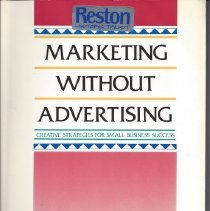 Image of Provides the necessary philosophical underpinnings for the development of a successful, low-cost marketing plan not based on advertising.  It is also full of specific suggestions about how to accomplish this goal, including guidence concerning business appearance, pricing, employee and supplier relations, accessiblity, open business practices, customer recourse and how to use access to free media exposure and many other techniques designed to improve your business. - Book