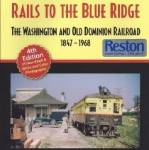 Image of History of the Railroad from Alexandria to Purceville (Bluemont), VA starting with the Alexandria, Loudoun and Hampshire railroad and going to the W&OD railroad. - Book