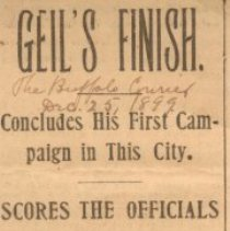 """Image of Geil - """"geil's finished: concludes his first campaign in this city: scores the officials: should not wait for complaints, but arrest violators of the law at once"""" The Buffalo Courier, New York, December 25, 1899"""