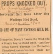 """Image of Geil - """"props knocked out: revivalist geil goes after the waiters hot scot: no one of many excuses will do: evangelist doesn't leave the hold-offs a single leg to stand upon - another great crowd throngs the methodist church - announcements made for concluding services """" The Amsterdam Daily Democrat, March 10, 1900"""