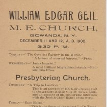 """Image of Geil - Advertisement for Geil's week-long lecture series in Gowanda, New York, at both the Methodist and Presbyterian churches, December 11 and 12, 1900. Lectures include """"The Greatest Factory in the World,"""" """"Judas Iscariot,"""" """"A Trip to Laodicea,"""" """"Ecce Homo,"""" and """"The Holy Spirit and Power""""  note: located in folder:  Religious programs featuring Geil"""