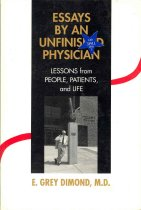 Image of Essays by an Unfinished Physician: Lessons from People, Patients, and Life
