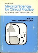 Image of Introduction to Medical Sciences for Clinical Practice: A Self-Instructional Tutorial Curriculum - Unit IV: Basic Pharmacology