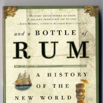 Image of 2010.007.0001 - And a bottle of rum : a history of the New World in ten cocktails / Wayne Curtis.