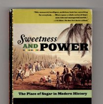 Image of 2011.133.0001 - Sweetness and power : the place of sugar in modern history / Sidney W. Mintz.