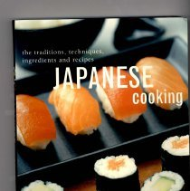 Image of 2011.237.0044 - Japanese Cooking : The Traditions, Techniques, Ingredients and Recipes