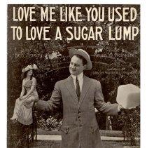 Image of 2012.201.0001 - Love Me Like You Used to Love a Sugar Lump