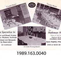 Image of 1989.163.0040 - Crystal Room, AAA, Terrace Room, 'We specialize in Italian and Greek cuisine steaks, chickens, seafood luncheon and banquets by reservation', Air conditioned, Private Dining Room, The Hathman House, Home of Fine Foods, Highway 40 East, Columbia Missouri, Open Nightly -Phone 3385, Open at noon on Sunday, Columbia, Missouri