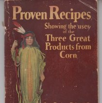 Image of 1989.111.0496 - Proven Recipes Showing the Uses of the Three Great Products from Corn