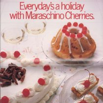Image of 1989.113.0053e - Everyday's a Holiday with Maraschino Cherries