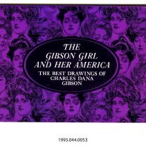 Image of 1993.044.0053 - The Gibson girl and her America; the best drawings. Selected by Edmund Vincent Gillon, Jr., with an introductory essay by Henry C. Pitz.