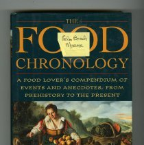 Image of 2011.075.0178 - The food chronology : a food lover's compendium of events and anecdotes from prehistory to the present / James Trager.