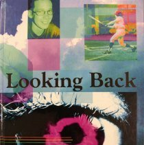 "Image of Shield, 2001 - This item is an Oak Lawn Community High School yearbook from 2001 titled ""Looking Back.""  The cover is multi-colored with a large eye on the front, and seven pictures of students covering the front and back."